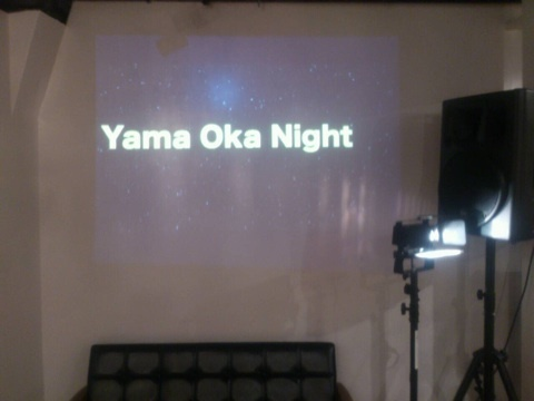 Yama Oka Night終了〜!